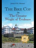 The Bike Cop: In the Greater Weight of Evidence