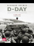 D-Day: From the Invasion to the Liberation of Paris 6 June 1944