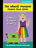 The Whatif Monster Chapter Book Series: Gabby's Forever Family