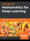 Hands-On Mathematics for Deep Learning: Build a solid mathematical foundation for training efficient deep neural networks