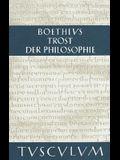 Trost Der Philosophie / Consolatio Philosophiae: Lateinisch - Deutsch