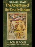 Sherlock Holmes: The Adventure of the Deadly Illusion
