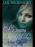 Of Dreams and Shadow: Forget Me Not Book One
