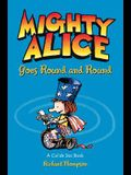 Mighty Alice Goes Round and Round, 6: A Cul de Sac Book