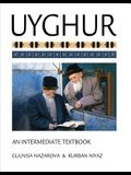 Uyghur: An Intermediate Textbook [With CDROM]
