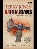 Terry Jones' Barbarians: An Alternative Roman History