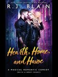 Hearth, Home, and Havoc: A Magical Romantic Comedy (with a body count)