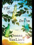 The Good Dream: A Novel
