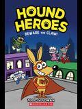Beware the Claw! (Hound Heroes #1), Volume 1