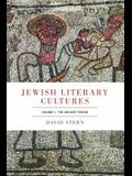 Jewish Literary Cultures: Volume 1, the Ancient Period