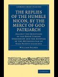 The Replies of the Humble Nicon, by the Mercy of God Patriarch, Against the Questions of the Boyar S