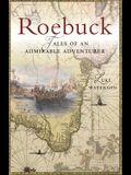 Roebuck: Tales of an Admirable Adventurer