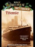 Titanic: A Nonfiction Companion to Magic Tree House #17: Tonight on the Titanic