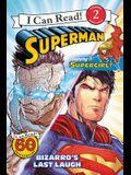 Superman Classic: Bizarro's Last Laugh (I Can Read Level 2)
