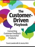 The Customer-Driven Playbook: Converting Customer Feedback Into Successful Products