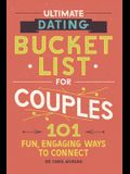 Couples Bucket List: 101 Fun, Engaging Dating Ideas