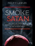 The Smoke of Satan: How Corrupt and Cowardly Bishops Betrayed Christ, His Church, and the Faithful...and What Can Be Done about It