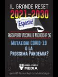 Il Grande Reset 2021-2030 Esposto!: Passaporti Vaccinali e Microchip 5G, Mutazioni COVID-19 o la Prossima Pandemia? Agenda WEF - Ricostruire Meglio -