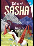 Tales of Sasha 6: Wings for Wyatt, Volume 6