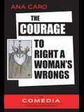 The Courage to Right a Woman's Wrongs