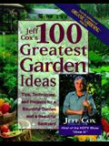 The 100 Greatest Garden Ideas: Tips, Techniques, and Projects for a Bountiful Garden and Beautiful Backyard