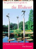 The Garden Lover's Guide to the Midwest