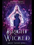 Bright Wicked