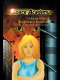 Space Academy: Volume One of the Kirsten Chronicles