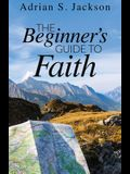 The Beginner's Guide to Faith