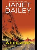 Whirlwind: A Thrilling Novel of Western Romantic Suspense