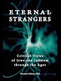 Eternal Strangers: Critical Views of Jews and Judaism Through the Ages
