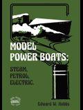 Model Power Boats: Steam, Petrol, Electric.