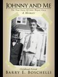 Johnny and Me: The True Story of John Wayne Gacy