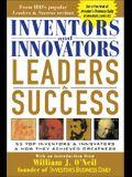 Inventors and Innovators Leaders & Success: 55 Top Inventors and Innovators and How They Achieved Greatness