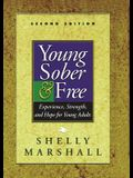 Young, Sober & Free: Experience, Strength, and Hope for Young Adults