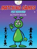 Matching Games for Toddlers Activity Book