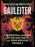 Gauleiter: The Regional Leaders of the Nazi Party and Their Deputies, Volume 3