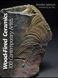 Wood-Fired Ceramics: 100 Contemporary Artists: 100 Contemporary Artists