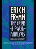 Crisis of Psychoanalysis: Essays on Freud, Marx, and Social Psychology