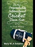 The Most Improbable International Cricket Team Ever: A True Story