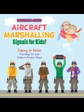 Aircraft Marshalling Signals for Kids! - Talking to Pilots! - Technology for Kids - Children's Aviation Books