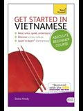 Get Started in Vietnamese Absolute Beginner Course: The Essential Introduction to Reading, Writing, Speaking and Understanding a New Language [With CD