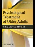 Psychological Treatment of Older Adults: A Holistic Model