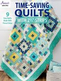 Time-Saving Quilts with 2 1/2 Strips