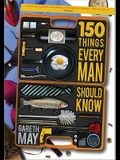 150 Things Every Man Should Know