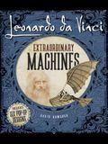 Leonardo Da Vinci: Extraordinary Machines