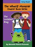 The Whatif Monster Chapter Book Series: The Luckiest Day