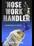 The Nose Work Handler: Foundation to Finesse