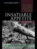 Insatiable Appetite: The United States and the Ecological Degradation of the Tropical World, Concise Revised Edition
