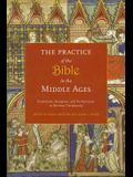 The Practice of the Bible in the Middle Ages: Production, Reception, and Performance in Western Christianity